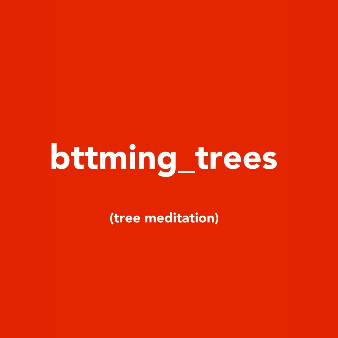 bttming trees